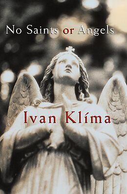 E-Book (epub) No Saints or Angels von Ivan Klíma, John L'Heureux