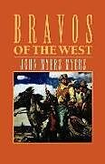 Kartonierter Einband Bravos of the West von John Myers