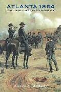 Kartonierter Einband Atlanta 1864 von Richard M. McMurry