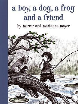Fester Einband A Boy, a Dog, a Frog, and a Friend von Mercer Mayer, Marianna Mayer, Marianna Mayer