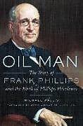 Kartonierter Einband Oil Man: The Story of Frank Phillips and the Birth of Phillips Petroleum von Michael Wallis