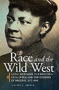 Kartonierter Einband Race and the Wild West von Laura J. Arata