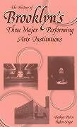Fester Einband The History of Brooklyn's Three Major Performing Arts Institutions von Barbara Parisi, Robert Singer