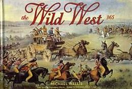 Fester Einband Wild West: 365 Days, The von Michael Wallis