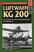 Kartonierter Einband Luftwaffe Kg 200: The German Air Force's Most Secret Unit of World War II von Geoffrey J. Thomas, Barry Ketley