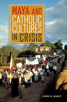 Fester Einband Maya and Catholic Cultures in Crisis von John D. Early