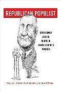 Fester Einband Republican Populist: Spiro Agnew and the Origins of Donald Trump's America von Charles J. Holden, Zach Messitte, Jerald Podair