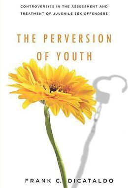 E-Book (pdf) Perversion of Youth von Frank C. Dicataldo