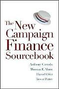 Kartonierter Einband The New Campaign Finance Sourcebook von Anthony Corrado, Thomas E. Mann, Daniel R. Ortiz