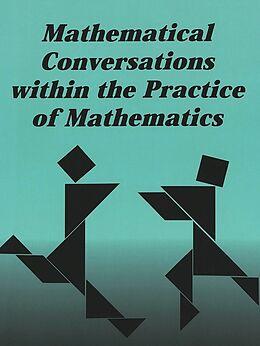 Kartonierter Einband Mathematical Conversations within the Practice of Mathematics von Lynn M. Gordon Calvert