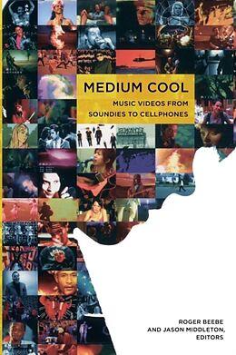 Kartonierter Einband Medium Cool: Music Videos from Soundies to Cellphones von