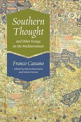 Kartonierter Einband Southern Thought and Other Essays on the Mediterranean von Franco Cassano