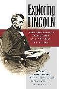 Kartonierter Einband Exploring Lincoln von Craig L. Symonds, Frank J. Williams