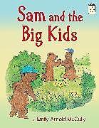Kartonierter Einband Sam and the Big Kids von Emily Arnold McCully