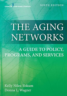 E-Book (epub) The Aging Networks von Kelly Niles-Yokum, Donna L. Wagner