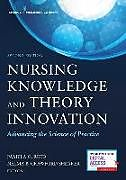 Kartonierter Einband Nursing Knowledge and Theory Innovation, Second Edition: Advancing the Science of Practice von Pamela G. Reed, Nelma B. Crawford Shearer