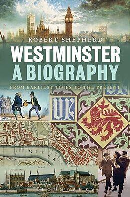 Fester Einband Westminster: a Biography von Robert Shepherd