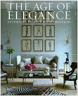 Fester Einband The Age of Elegance von Alex Papachristidis, Dan Shaw, Mario Buatta