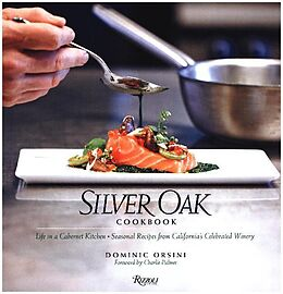 Fester Einband Silver Oak Cookbook von Dominic Orsini, Charlie Palmer