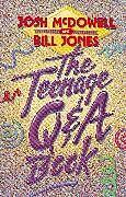 Kartonierter Einband The Teenage Qand A Book von Josh McDowell, Bill Jones