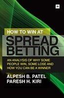 E-Book (epub) How to Win at Spread Betting von Alpesh B. Patel