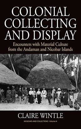 Fester Einband Colonial Collecting and Display von Claire Wintle