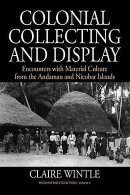 E-Book (pdf) Colonial Collecting and Display von Claire Wintle