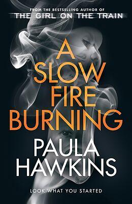 Kartonierter Einband A Slow Fire Burning von Paula Hawkins