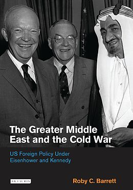 E-Book (pdf) Greater Middle East and the Cold War, The von Roby C. Barrett