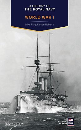 E-Book (pdf) A History of the Royal Navy: World War I von Mike Farquharson-Roberts