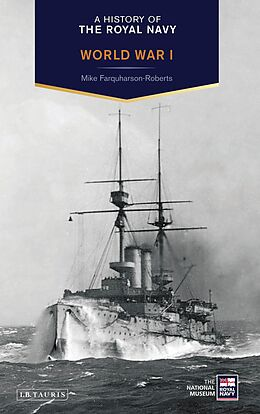 E-Book (epub) History of the Royal Navy: World War I von Mike Farquharson-Roberts