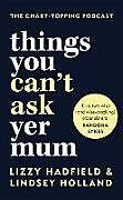 Fester Einband Things You Can't Ask Yer Mum von Lindsey Holland, Lizzy Hadfield