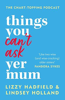 E-Book (epub) Things You Can't Ask Yer Mum von Lindsey Holland, Lizzy Hadfield