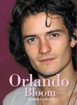 Kartonierter Einband Orlando Bloom von Robert Steele