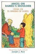Kartonierter Einband Angel on Daniel's Shoulder von Joseph J. Ruiz