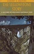 Kartonierter Einband The Yellowstone Story, Volume II von Aubrey L. Haines