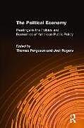 Fester Einband The Political Economy: Readings in the Politics and Economics of American Public Policy von Thomas Ferguson, Joel Rogers