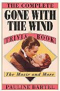 Kartonierter Einband The Complete Gone with the Wind Trivia Book von Pauline Bartel
