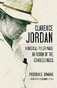 Fester Einband Clarence Jordan von Frederick L. Downing
