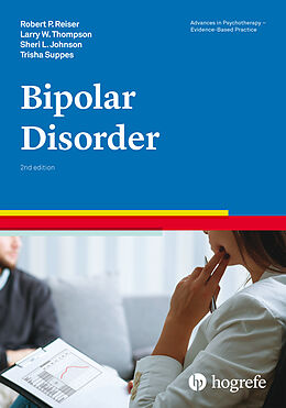 Kartonierter Einband Bipolar Disorder von Robert P. Reiser, Larry W. Thompson, Sheri L. Johnson