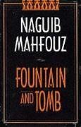 Kartonierter Einband Fountain and Tomb von Najib Mahfuz, Naguib Mahfouz