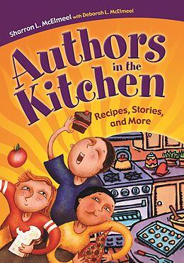 E-Book (pdf) Authors in the Kitchen: Recipes, Stories, and More von Sharron L. McElmeel, Deborah L. McElmeel