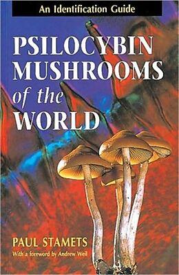 Kartonierter Einband Psilocybin Mushrooms of the World von Paul Stamets, Andrew Weil
