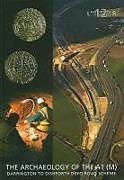 Fester Einband Archaeology of the A1 (M) Darrington to Dishforth DBFO Road Scheme von Fraser Brown