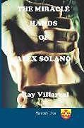 Kartonierter Einband The Miracle Hands of Alex Solano von Ray Villareal
