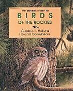 Kartonierter Einband Compact Guide to Birds of the Rockies von Geoffrey Holroyd, Howard Coneybeare