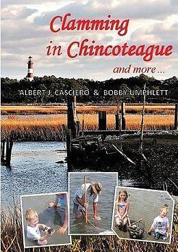 E-Book (epub) Clamming in Chincoteague and more von Albert J. Casciero, Bobby Umphlett