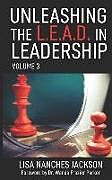 Kartonierter Einband Unleashing the L.E.A.D. in Leadership: Volume 3 von Lisa Nanches Jackson