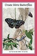 Kartonierter Einband Create More Butterflies von Frank Jordan, Helen Schwencke
