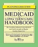 Kartonierter Einband Medicaid and Long Term Care Handbook: The Essential Guide to Using Medicaid and Public Benefits to Pay for Nursing Home Care von Sean W. Scott Esq